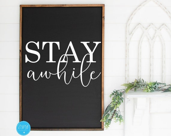 Stay Awhile Sign, Stay Awhile Rustic Sign