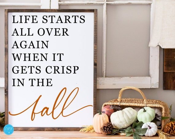 Life Starts All Over When It Gets Crisp In The Fall Sign, Fall Decor, Rustic Fall Sign