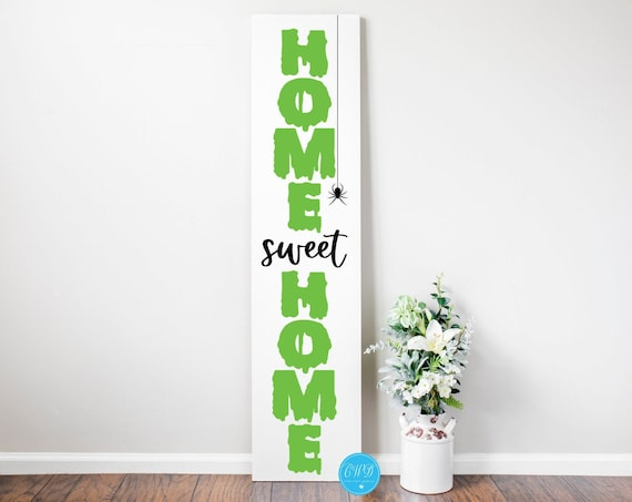 Home Sweet Home Slime Spooky Porch Sign|Halloween Sign Design| Halloween Porch Sign