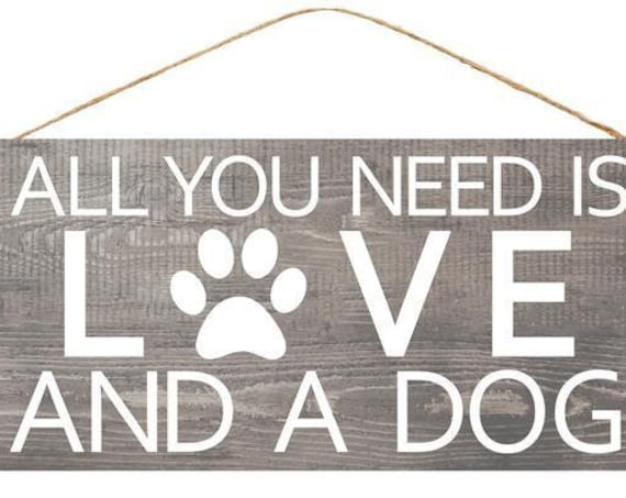 "12"" Wood Love Dogs Sign AP8331, All You Need Is Love And a Dog Sign, Dog Sign, Love Dog Sign"