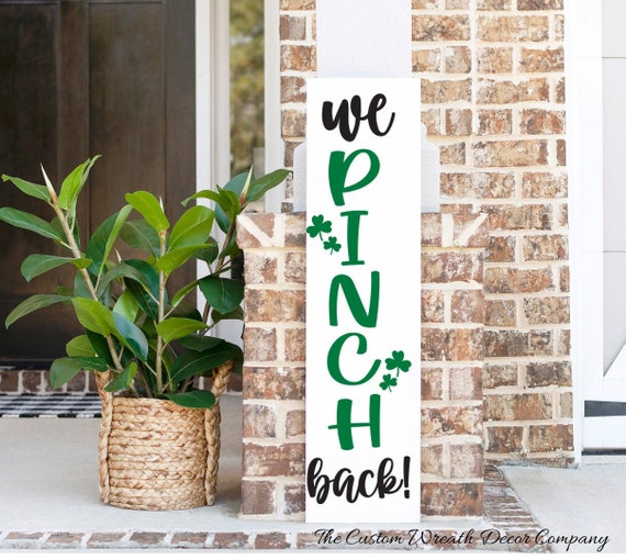 St. Patrick's Day Porch Sign, We Pinch Back Porch Sign, Saint Patrick's Day Porch Sign