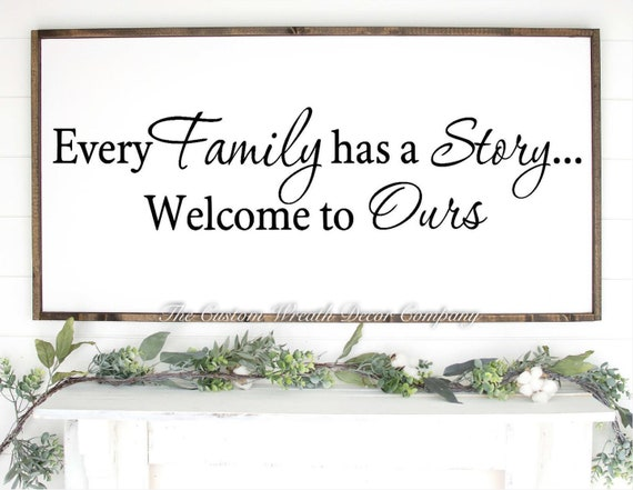 Every Family Sign Has A Story Welcome to Ours Sign