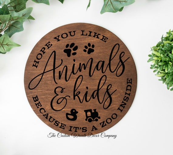 Hope You Like Animals And Kids Round Wood Sign, Animals Round Wood Sign, Kids Round Wood Sign, Front Porch Decor