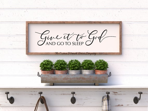 Give It To God And Go To Sleep Sign, Rustic Give It To God And Go To Sleep Bedroom Sign