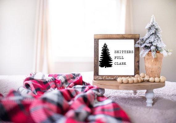 Shitter's Full Clark Mini Sign, Shitters Full Christmas Sign, Shitters Full shelf sitter, Griswold Christmas Sign