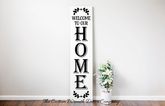 Welcome To Our Home Porch Sign