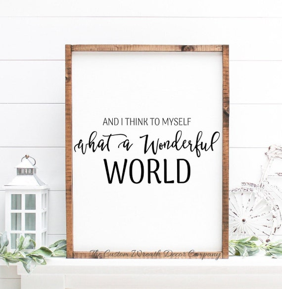 And I Think To Myself What a Wonderful World Rustic Sign