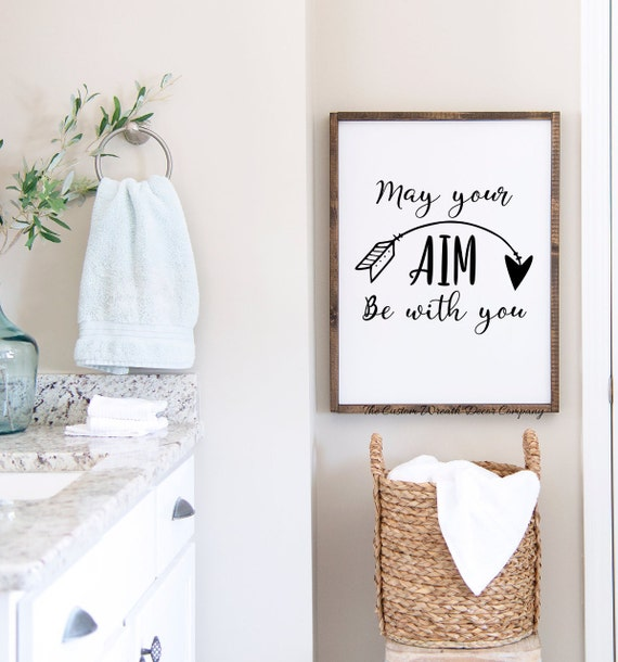 Funny Bathroom Sign, May Your Aim Be With You Bathroom Sign, Modern Farmhouse Bath Sign