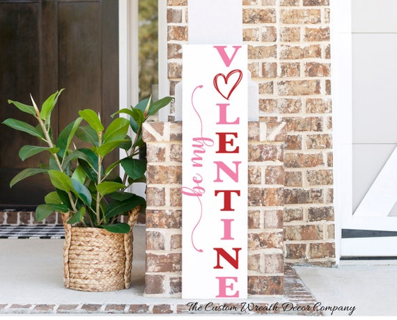Be My Valentine Porch Sign