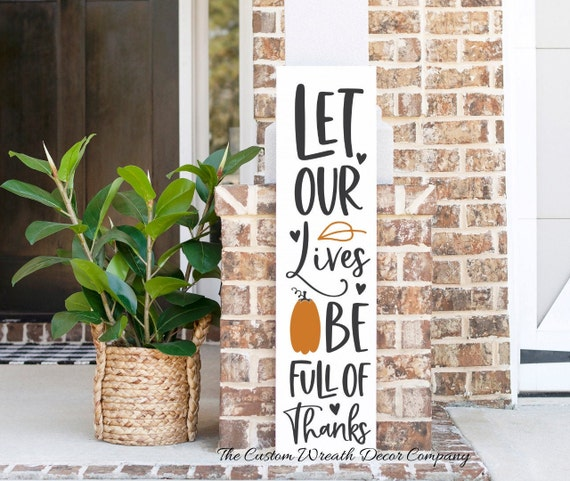 Fall Porch Sign, Let Our Lives Be Full Of Thanks Porch Sign