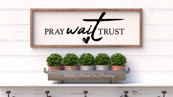 Pray Wait Trust Sign, Rustic Religious Sign, Wood Religious Sign, Rustic Faith Sign
