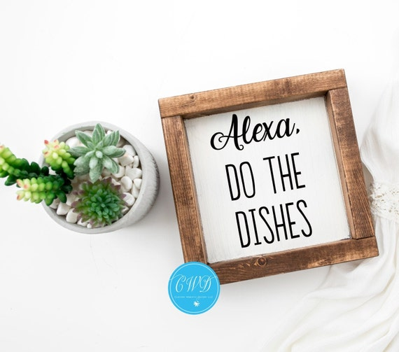 Alexa Do The Dishes Sign, Alexa Sign