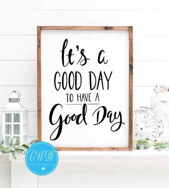 It's A Good Day To Have A Good Day Sign, Rustic It's A Good Day To Have A Good Day