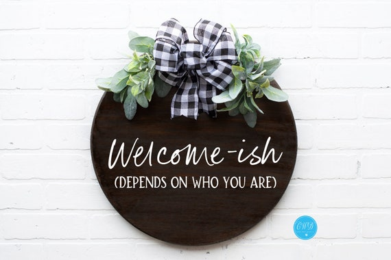 Round Welcome Ish Door Sign, Welcomeish Sign