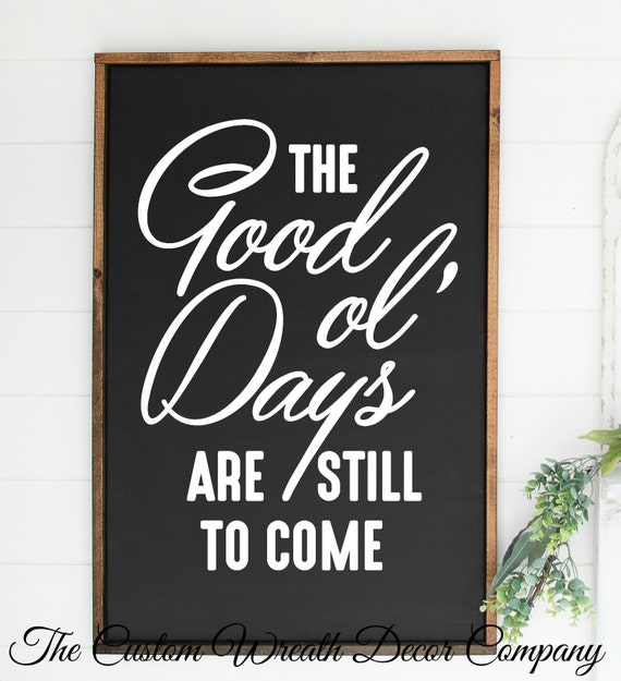 The Good Ole Days Sign, Good Old Days Sign, Modern Farmhouse Sign