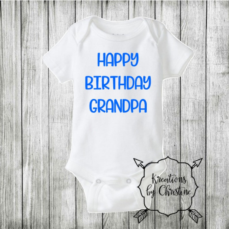 SALE Happy Birthday Grandpa Bodysuit