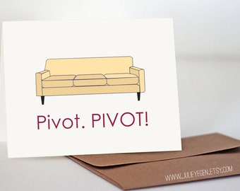Pivot. PIVOT! Friends Card