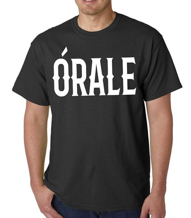 257722421 Orale Humor funny Tee shirt lowrider clothing mexican shirt | Etsy