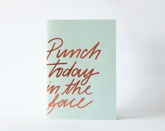 Punch Today In The Face notebook