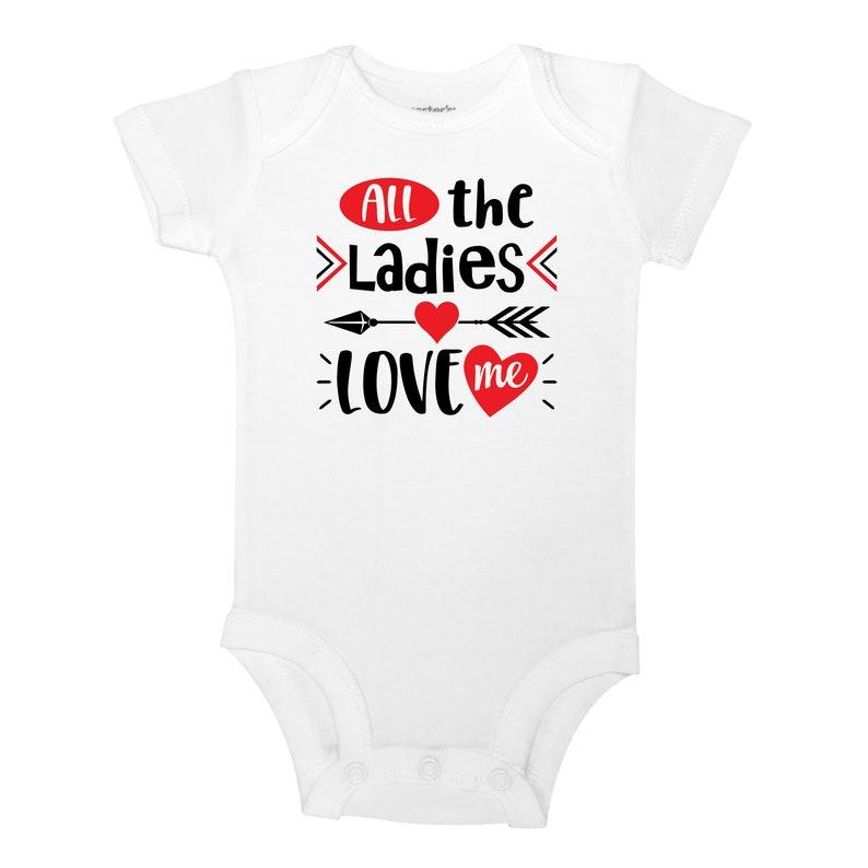82dddda99 All The Ladies Love Me Valentine's Day Baby Boy One | Etsy