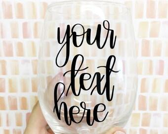 Custom Stemless Wine Glass - Custom Wine Glass - Personalized Wine Glass - Personalized Gift - Bridesmaid Gift - Stemless Wine Glass