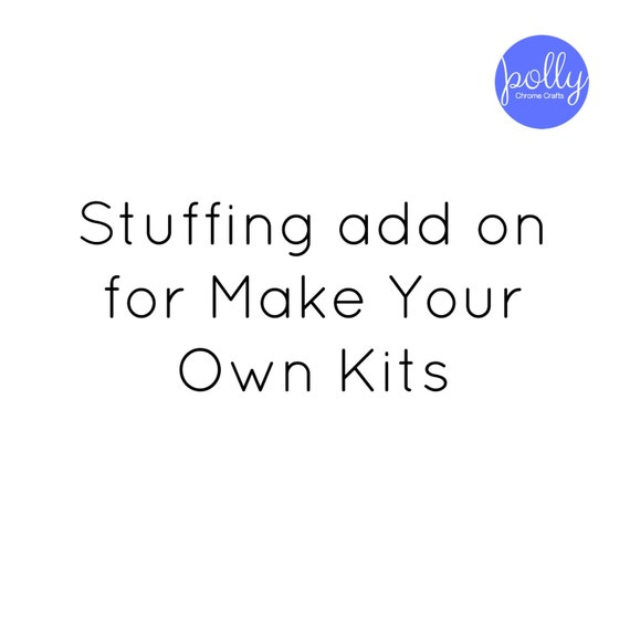Stuffing add on for Make Your Own Kits | Etsy