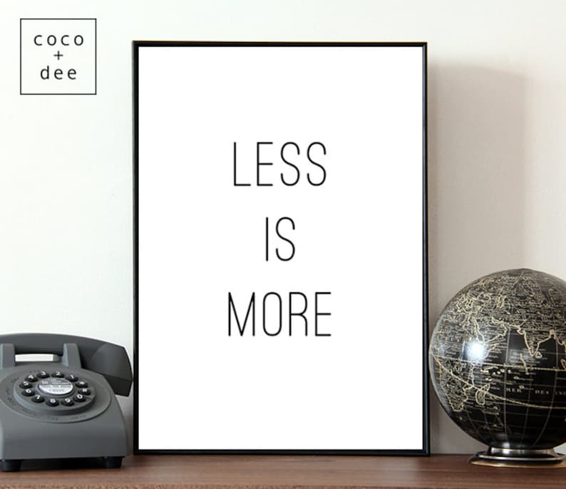Less Is More Design Quote Typographic Print Fashion Quotes Etsy