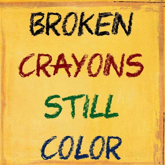 Broken Crayons Still Color Quote Transfer On Canvas Free Etsy
