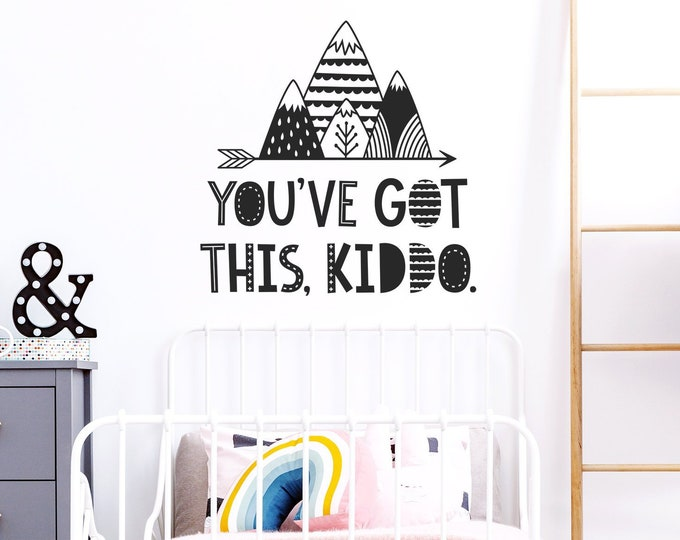 You've Got This, Kiddo Wall Decal - Mountains Decal, Adventure Decal, Adventure Nursery, Wanderlust, Adventure Kids Room, You Got This Kiddo