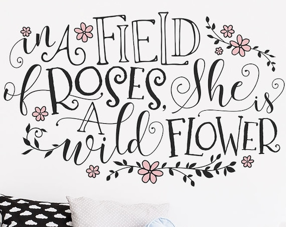 In A Field Of Roses She Is A Wildflower Wall Decal - Girls Nursery Decor, Floral Nursery Decal, Wall Decal, Personalized Gift, Flower Decals