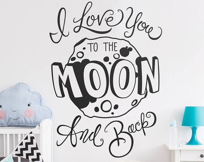 Nursery Wall Decal - I Love You to the Moon and Back - Wall Quote, Vinyl Wall Decal, Moon Decal, Nursery Quote, Wall Sticker, Nursery Decor