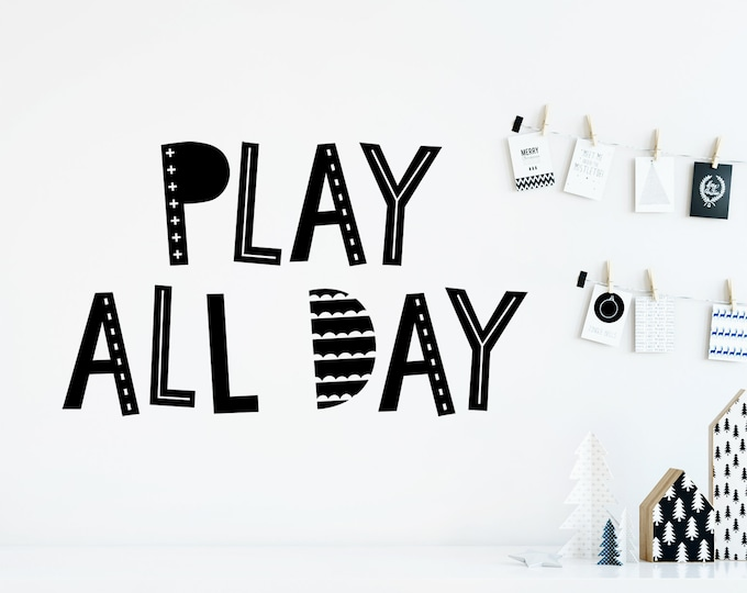 Play All Day Wall Decal - Scandinavian Decal, Play Decal, Playroom Decal, Scandi Style Playroom, Scandi Kids Room, Scandi Wall Decals