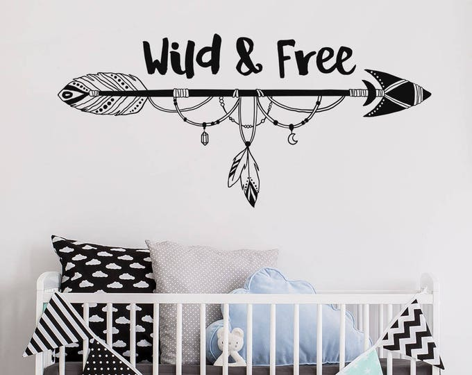 Wild and Free Arrow Wall Decal - Tribal Nursery Decal, Wild & Free Wall Quote, Boho Decal, Arrow Wall Decal, Tribal Arrow Wall Sticker