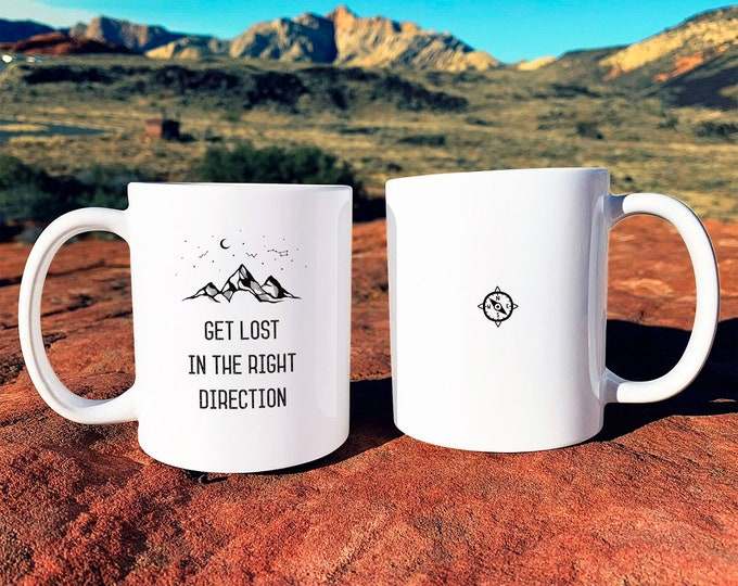 Get Lost in the Right Direction Mug - Mug Gift, Adventure Gift, Wanderlust, Explorer, Coffee Mug, Ceramic Mug, Adventure Quote, Camping Gift