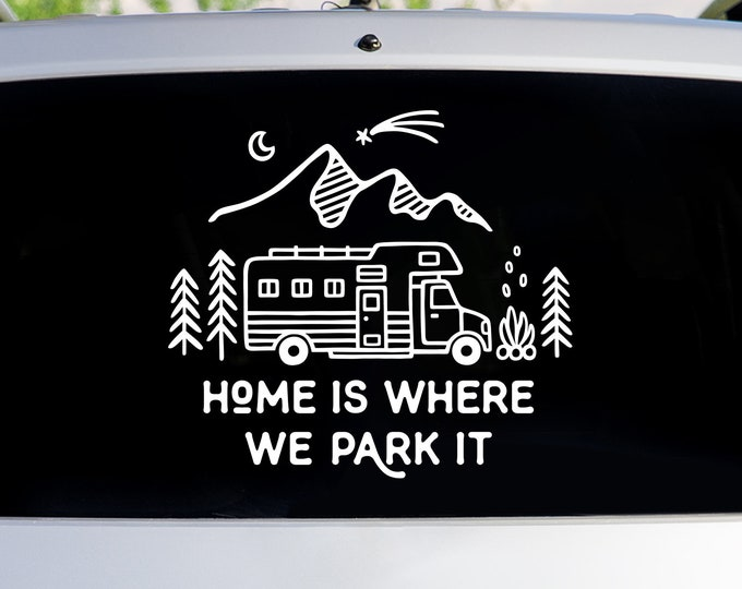 Home is Where We Park It Car Decal - Window Decals, Car Sticker, RV Decor, Camper Decor, Camper Window Sticker, Laptop Sticker