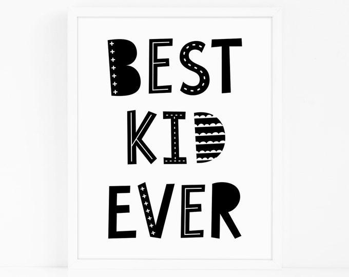 Best Kid Ever Art Print - Kids Room Art Print, Nursery Art, Wall Art, Wall Decor, Scandi Kids Room Decor