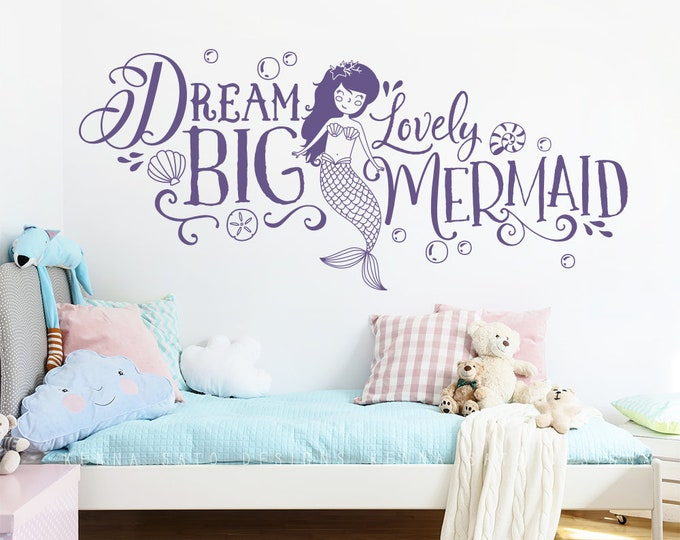 Dream Big Lovely Mermaid Wall Decal - Girls Nursery Decor, Mermaid Nursery Decal, Wall Decal, Mermaid Quote Decal, Girls Room Decor, Mermaid