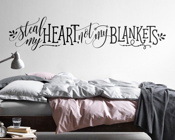 Wall Quote Decal - Steal my heart, not my blankets Vinyl Wall Decal, Vinyl Quote, Wall Sticker, Funny Wall Quote, Valentine's Day Gift