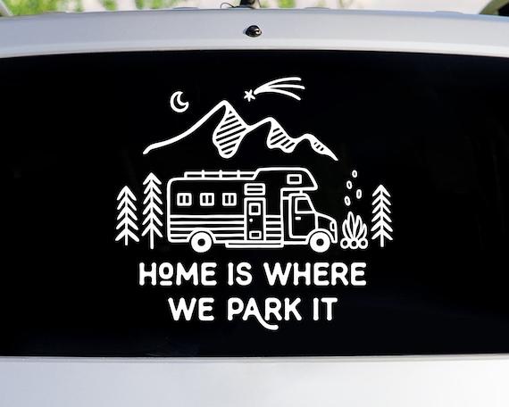 Home is Where We Park It Car Decal - Window Decals, Car Sticker, RV Decor, Camper Decor, Camper Window Sticker, Laptop Sticker