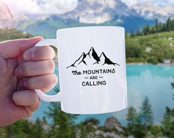 The Mountains are Calling Mug - Mug Gift, Adventure Gift, Wanderlust, Explore, Coffee Mug, Ceramic Mug, Adventure Quote, Camping Gift