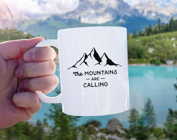 The Mountains are Calling Mug - Mug Gift, Adventure Gift, Wanderlust, Explore, Coffee Mug, Ceramic Mug, Adventure Quote, Camping Gift