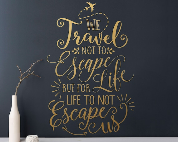 Wall Quote Decal - Travel Quote, Travel Wall Decal, Vinyl Wall Decal, Vinyl Quote, Wall Sticker, Unique Wall Decor