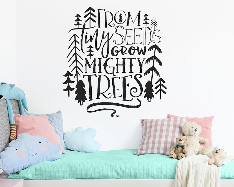 Nursery Decal From Tiny Seeds Grow Mighty Trees Woodland Etsy