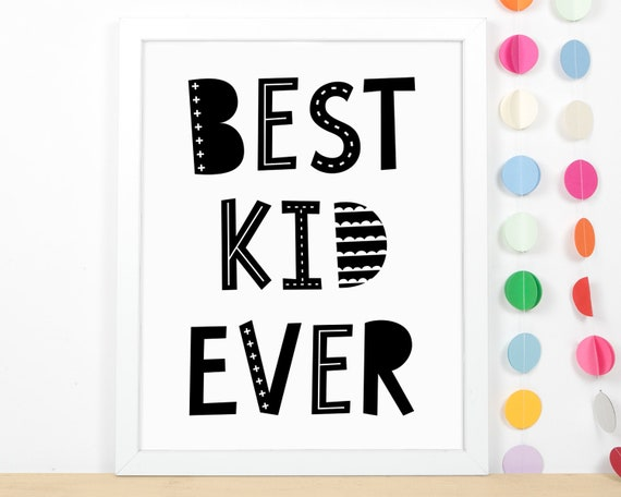 Best Kid Ever Art Print - Kids Room Art Print, Nursery Art, Wall Art, Wall Decor, Scandi Kids Room Decor