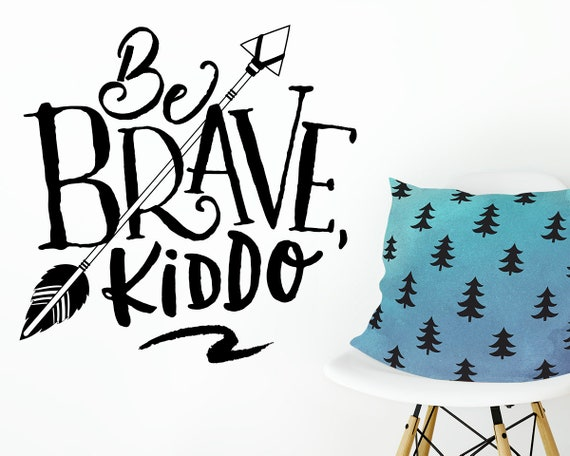 Be Brave Kiddo Wall Decal - Kids Room Decal, Be Brave Decal, Nursery Decal, Removable Wall Sticker, Vinyl Wall Decal, Tribal Arrow Decal