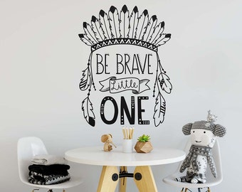 Be Brave Little One Wall Decal - Nursery Decal, Vinyl Wall Decal, Cute Wall Sticker, Tribal Nursery Decor