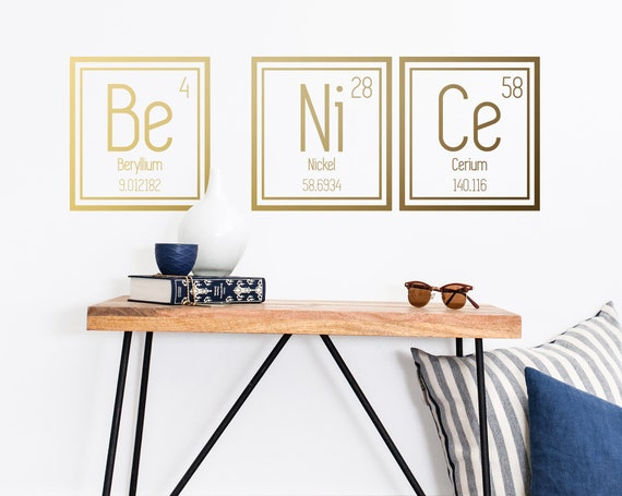 Periodic Table Decal Wall Decal - Chemistry Wall Art, Be Nice Decal, Teacher Decal, Classroom Decor, Wall Quote, Quote Wall Sticker