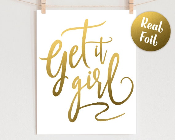 Foil Wall Art Quote - Get it Girl Real Foil Print, Gift for Her, Gold Foil Art, Home Decor, Quote Print, Office Wall Art, Girl Boss Art