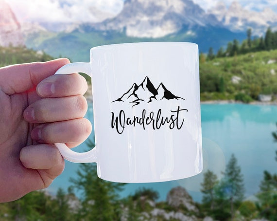 Wanderlust Mug - Mug Gift, Adventure Gift, Wanderlust, Explore, Coffee Mug, Ceramic Mug, Adventure Quote, Camping Gift, Gift for Friend