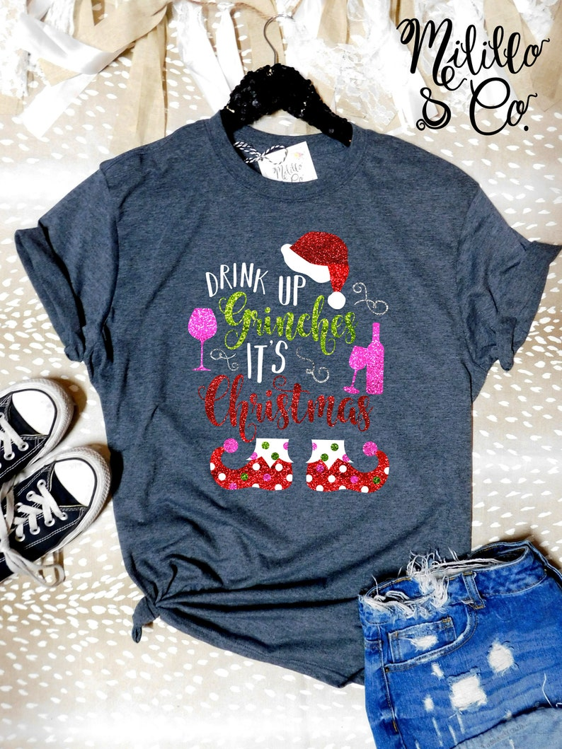 74636bbe Christmas Shirt Drink Up Grinches Women's Christmas Shirts | Etsy